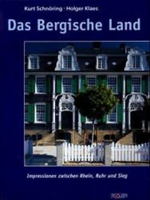 Das Bergische Land von Klaes,  Holger, Schnöring,  Kurt