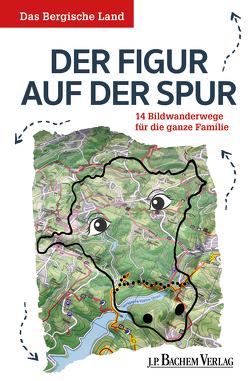 Das Bergische Land: Der Figur auf der Spur von Wittschier,  Michael