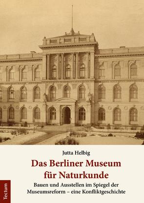 Das Berliner Museum für Naturkunde von Helbig,  Jutta