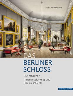 Das Berliner Schloss von Hinterkeuser,  Guido