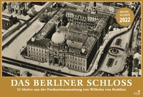 Das Berliner Schloss von von Boddien,  Wilhelm
