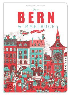 Das Bern Wimmelbuch von Kaufmann,  Beatrice, Vatter,  Matthias