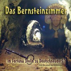 Das Bernsteinzimmer im Fortuna Stolln zu Deutschneudorf von Haustein,  Peter, Pach,  Siegfried, Riedel,  Lothar, Schönherr,  Bernd