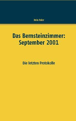 Das Bernsteinzimmer: September 2001 von Paler,  Hein