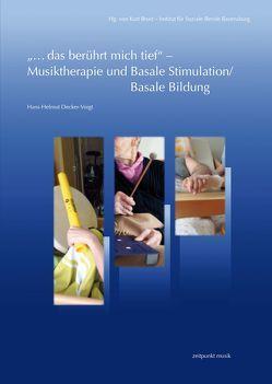 """""""…das berührt mich tief"""" –Musiktherapie und Basale Stimulation/Basale Bildung von Decker-Voigt,  Hans-Helmut"""