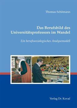 Das Berufsbild des Universitätsprofessors im Wandel von Schömann,  Thomas