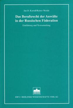 Das Berufsrecht der Anwälte in der Russischen Föderation von Karrass,  Jan D, Wedde,  Rainer