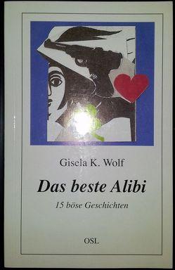 Das beste Alibi von Wolf,  Gisela K.
