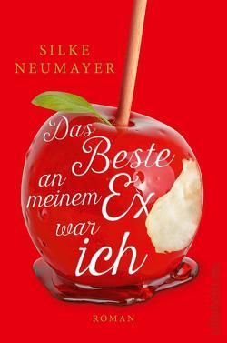Das Beste an meinem Ex war ich von Neumayer,  Silke
