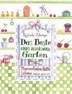 Das Beste aus meinem Garten von Rohringer,  Reglindis