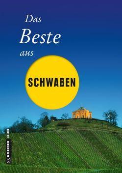 Das Beste aus Schwaben von Böttinger,  Ute, Geibel,  Notburg, Jenewein,  Andrea, Rothfuß,  Frank, Schmid,  Jochen