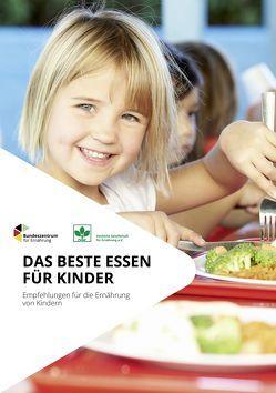 Das beste Essen für Kinder – Empfehlungen für die Ernährung von Kindern von Düngenheim,  Monika, Rösch,  Ruth