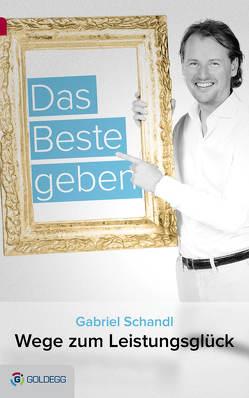 Das Beste geben von Schandl,  Gabriel