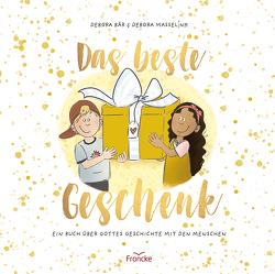 Das beste Geschenk von Bär,  Debora, Masselink,  Debora