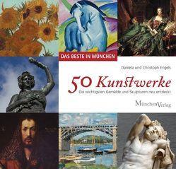 DAS BESTE IN MÜNCHEN – 50 Kunstwerke von Engels,  Christoph, Engels,  Daniela