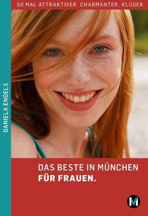 DAS BESTE IN MÜNCHEN FÜR FRAUEN von Engels,  Daniela