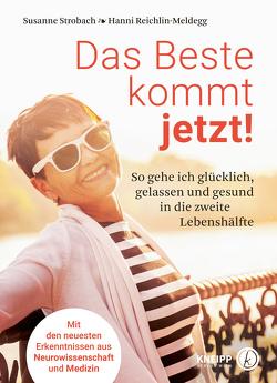 Das Beste kommt jetzt! von Reichlin-Meldegg,  Hanni, Strobach,  Susanne