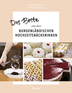 Das Beste von den Burgenländischen Hochzeitsbäckerinnen von Rathmayer,  Michael, Wieser,  Bernhard