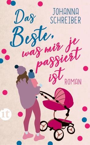 Das Beste, was mir je passiert ist von Hüther,  Franziska, Schreiber,  Johanna