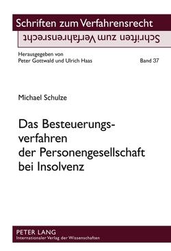 Das Besteuerungsverfahren der Personengesellschaft bei Insolvenz von Schulze,  Michael
