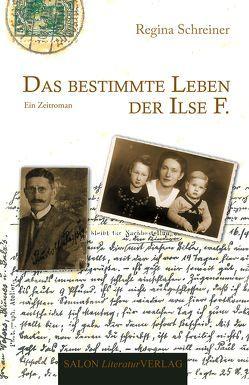 Das bestimmte Leben der Ilse F. von Schreiner,  Regina