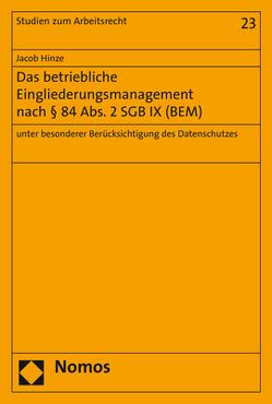 Das betriebliche Eingliederungsmanagement nach § 84 Abs. 2 SGB IX (BEM) von Hinze,  Jacob