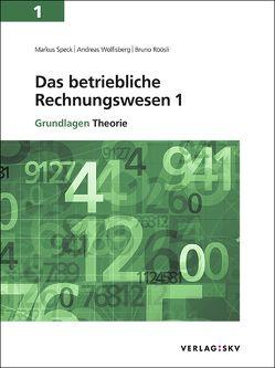 Das betriebliche Rechnungswesen 1 – Grundlagen, Bundle mit digitalen Lösungen von Röösli,  Bruno, Speck,  Markus, Wolfisberg,  Andreas