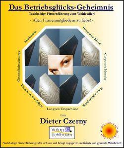 Das Betriebsglücks-Geheimnis! von Czerny,  Dieter