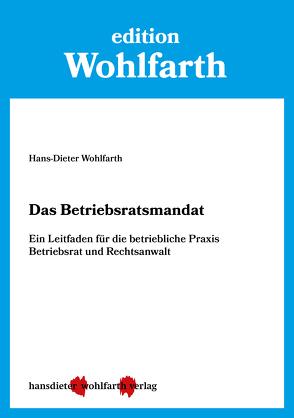 Das Betriebsratsmandat von Wohlfarth,  Hans-Dieter