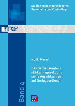 Das Betriebsrentenstärkungsgesetz und seine Auswirkungen auf Geringverdiener von Menzel,  Moritz