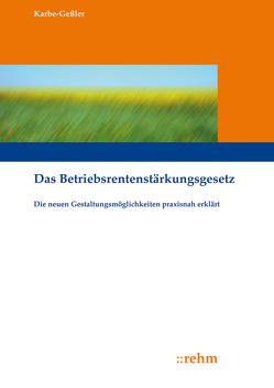 Das Betriebsrentenstärkungsgesetz von Karbe-Geßler,  Daniela