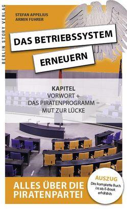 Das Betriebssystem erneuern – Alles über die Piratenpartei, Auskopplung von Appelius,  Stefan, Fuhrer,  Armin