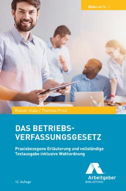 Das Betriebsverfassungsgesetz von Huke,  Rainer, Prinz,  Thomas