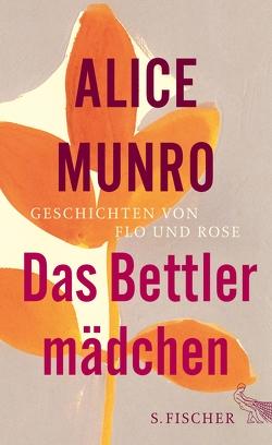 Das Bettlermädchen von Munro,  Alice, Petry,  Hildegard