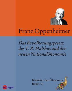 Das Bevölkerungsgesetz des T.R. Malthus und der neueren Nationalökonomie von Horn,  Sven, Oppenheimer,  Franz