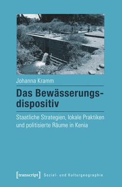 Das Bewässerungsdispositiv von Kramm,  Johanna