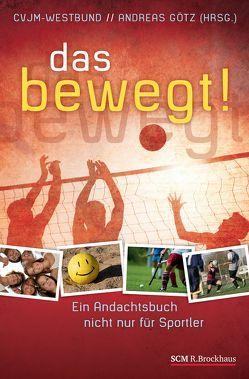 das bewegt! von CVJM-Westbund, Goetz,  Andreas