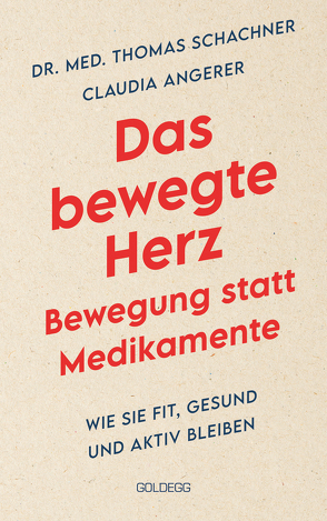 Das bewegte Herz – Bewegung statt Medikamente von Angerer,  Claudia, Schachner,  Thomas