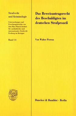 Das Beweisantragsrecht des Beschuldigten im deutschen Strafprozeß. von Perron,  Walter