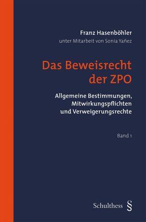Das Beweisrecht der ZPO von Hasenböhler,  Franz, Yanez,  Sonia