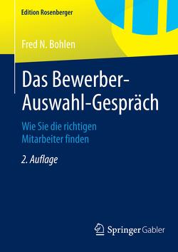 Das Bewerber-Auswahl-Gespräch von Bohlen,  Fred N.