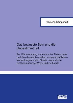 Das bewusste Sein und die Unbestimmtheit von Kampshoff,  Klemens