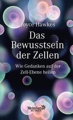 Das Bewusstsein der Zellen von Hawkes,  Joyce, Weltzien,  Diane von