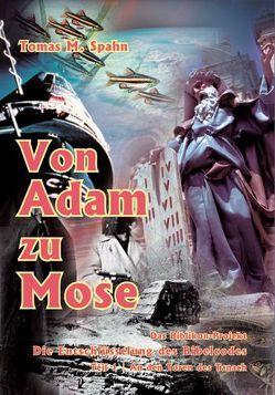 Das Biblikon-Projekt Teil 1 – Von Adam zu Mose von Spahn,  Tomas M.