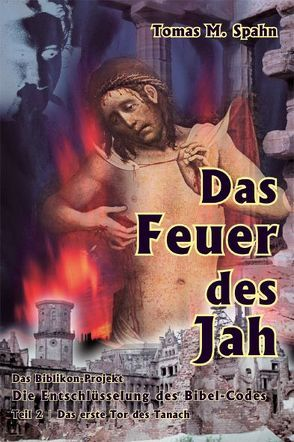 Das Biblikon-Projekt Teil 2 – Das Feuer des Jah von Spahn,  Tomas M.