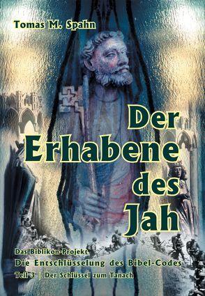 Das Biblikon-Projekt Teil 3 – Der Erhabene des Jah von Spahn,  Tomas M.