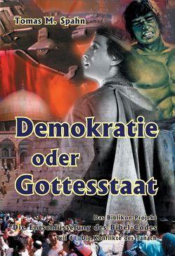 Das Biblikon-Projekt Teil 4 – Demokratie oder Gottesstaat von Spahn,  Tomas M.