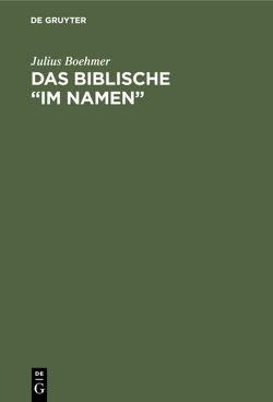 """Das Biblische """"im Namen"""" von Boehmer,  Julius"""