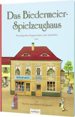 Das Biedermeier-Spielzeughaus von Siegmund,  Hubert, Siegmund,  Therese