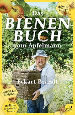 Das Bienenbuch vom Apfelmann von Brandt,  Eckart